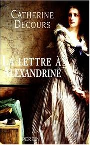 La lettre à Alexandrine by Catherine Decours