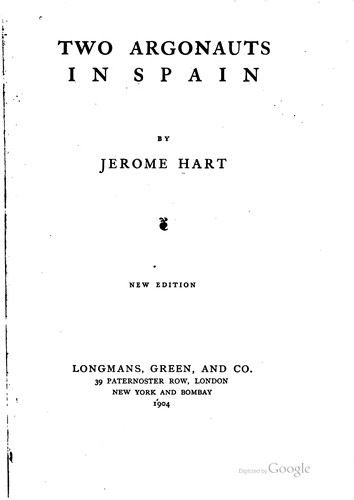 Two Argonauts in Spain by Jerome Alfred Hart