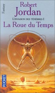 Cover of: L'invasion des ténèbres, tome 1: La roue du temps