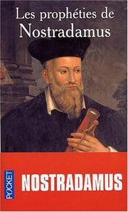 Cover of: Les propheties de Nostradamus