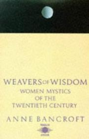 Weavers of Wisdom by Anne Bancroft