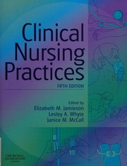 Cover of: Clinical nursing practices | edited by Elizabeth M. Jamieson, Janice M. McCall, Lesley A. Whyte.