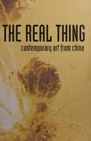 REAL THING: CONTEMPORARY ART FROM CHINA; ED. BY SIMON GROOM.