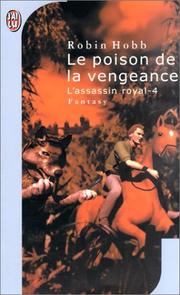Cover of: L'Assassin royal, tome 4: Le Poison de la vengeance