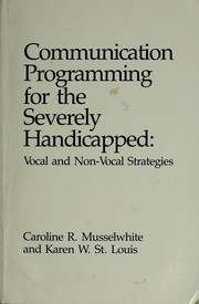 Cover of: Communication Programming for the Severely Handicapped | Caroline Ramsey Musselwhite