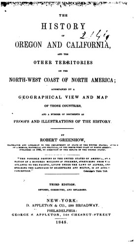 The history of Oregon and California, and the other territories of the north-west coast of North America by Robert Greenhow