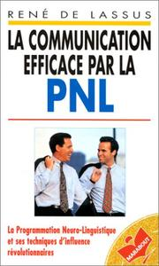 Cover of: La communication efficace par la PNL  by René de Lassus