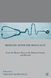 Medicine after the Holocaust by Sheldon Rubenfeld