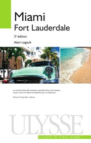Cover of: Miami, Fort Lauderdale | Alain Legault