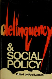 Delinquency and social policy.