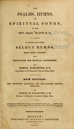 The Psalms hymns, and spiritual songs, of the Rev. Isaac Watts, D.D. by Isaac Watts