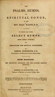 Cover of: The Psalms hymns, and spiritual songs, of the Rev. Isaac Watts, D.D. by Isaac Watts