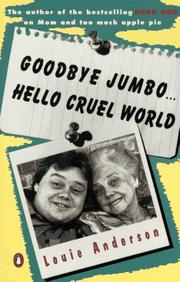 Cover of: Goodbye Jumbo...Hello Cruel World