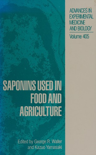 Saponins used in food and agriculture by edited by George R. Waller and Kazuo Yamasaki.