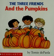 The three friends and the pumpkins