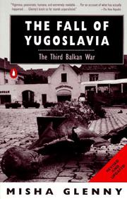 The fall of Yugoslavia by Misha Glenny