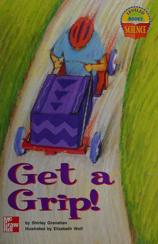 Get a Grip! (Leveled Book) by