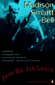 Cover of: Save Me, Joe Louis | Madison Smartt Bell