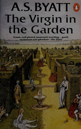 The virgin in the garden by A. S. Byatt