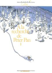 Cover of: A La Recherche de Peter Pan, tome 1