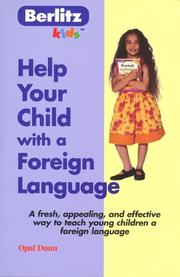 Cover of: Help your child with a foreign language by Opal Dunn