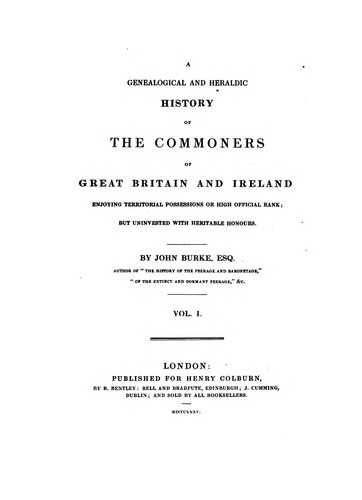 A Genealogical and Heraldic History of the Commoners of Great Britain and Ireland, Enjoying ... by John Burke