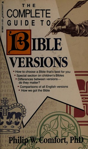 The complete guide to Bible versions by Philip Wesley Comfort