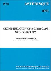 Cover of: Geometrization of 3-orbifolds of cyclic type | Michel Boileau