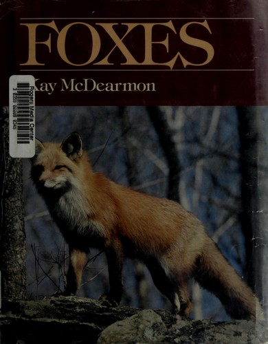 Foxes by Kay McDearmon