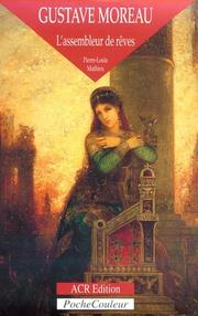 Cover of: Gustave Moreau, sa vie, son œuvre