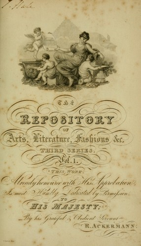 The Repository of arts, literature, commerce, manufactures, fashions and politics by Rudolph Ackermann