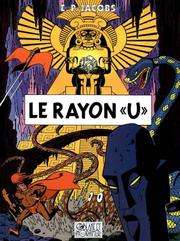 "Blake et Mortimer, Le Rayon ""U"""