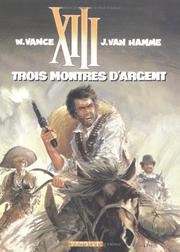 Cover of: XIII, tome 11, Trois montres d'argent | Jean Van Hamme, William Vance