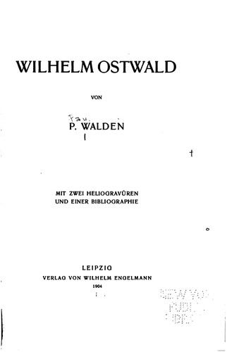 Wilhelm Ostwald by Paul Walden