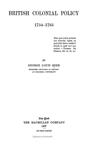British colonial policy, 1754-1765. by George Louis Beer