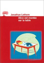 Cover of: Alice est montée sur la table