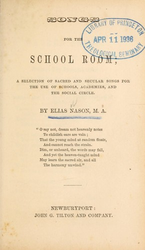 Songs for the school room by Elias Nason