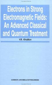 Cover of: Electrons in strong electromagnetic fields | V. R. Khalilov