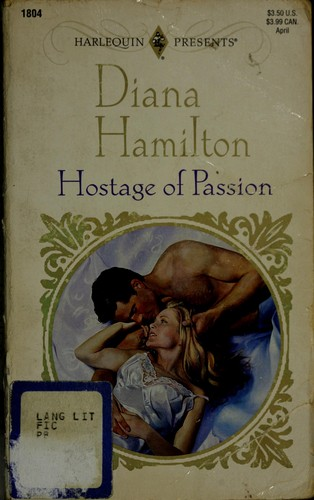 Hostage Of Passion (Top Author) by Diana Hamilton