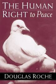 Cover of: human right to peace | Douglas J. Roche