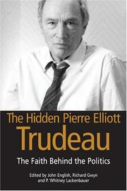 Cover of: The hidden Pierre Elliott Trudeau