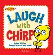 Cover of: Laugh with Chirp | Bob Kain