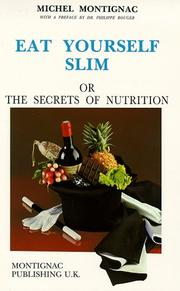 Cover of: Eat yourself slim or the secrets of nutrition
