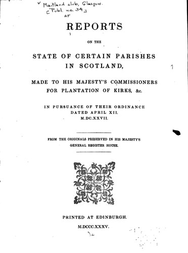 Reports on the state of certain parishes in Scotland by Scotland. Teind Court.