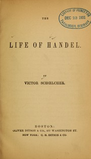 Cover of: The life of Handel | Victor Schlcher