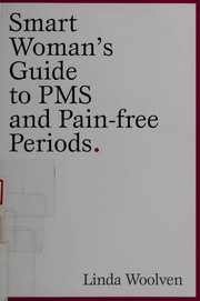 The Smart Women's Guide to PMS and Pain-Free Periods