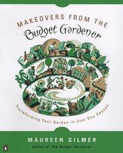 Cover of: Makeovers from the budget gardener: transforming your garden in just one season