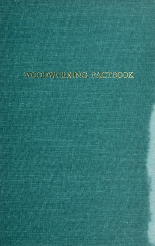 Woodworking factbook by Donald G. Coleman