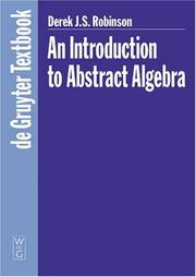 Cover of: An Introduction to Abstract Algebra (De Gruyter Textbook) | Derek J. S. Robinson