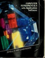 Cover of: Computer fundamentals with application software | Gary B. Shelly